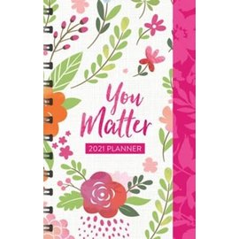 2021 Planner: You Matter, Pink Flowers