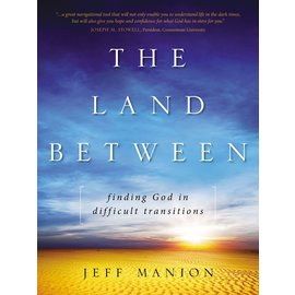 The Land Between: Finding God in Difficult Transitions (Jeff Manion), Paperback