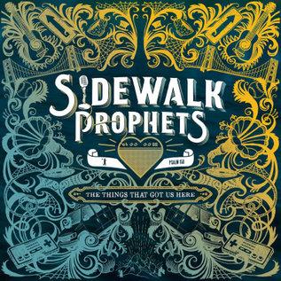CD - Things That Got Us Here (Sidewalk Prophets)