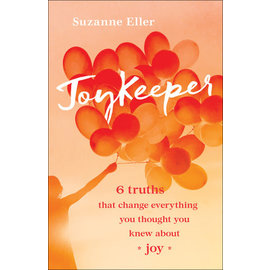 JoyKeeper: 6 truths that change everything you thought you knew about joy (Suzanne Eller), Paperback