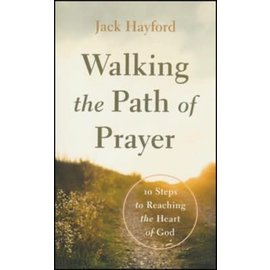 Walking the Path of Prayer: 10 Steps to Reaching the Heart of God (Jack Hayford), Paperback