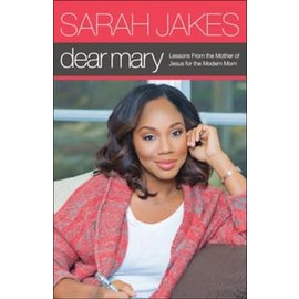 Dear Mary: Lessons from the Mother of Jesus for the Modern Mom (Sarah Jakes), Paperback