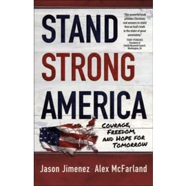 Stand Strong America: Courage, Freedom, and Hope for Tomorrow (Jason Jimenez, Alex McFarland), Paperback