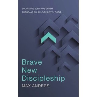 Brave New Discipleship (Max Anders)