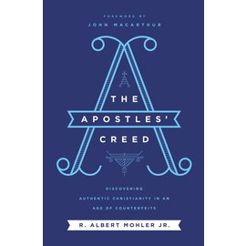 The Apostles' Creed: Discovering Authentic Christianity in an Age of Counterfeits (R. Albert Mohler Jr.), Paperback