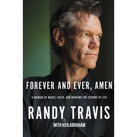 Forever and Ever, Amen: A Memoir of Music, Faith, and Braving the Storms of Life (Randy Travis), Paperback