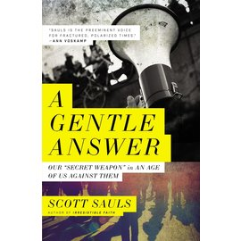 """A Gentle Answer: Our """"Secret Weapon"""" in a World of Us Against Them (Scott Sauls), Paperback"""