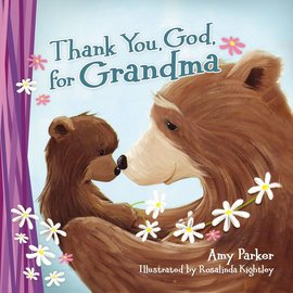 Thank You, God, for Grandma: Mini Edition (Amy Parker), Board Book