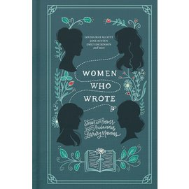Women Who Wrote: Stories and Poems from Audacious Literary Mavens (Louisa May Alcott, Phillis Wheatley, Jane Austen, Charlotte Bronte, Emily Bronte, Gertrude Stein), Hardcover