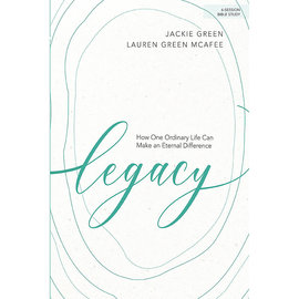 Legacy: How One Ordinary Life Can Make an Eternal Difference, Bible Study (Jackie Green, Lauren Green McAfee)
