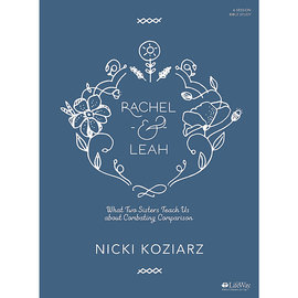 Rachel & Leah: What Two Sisters Teach Us about Combating Comparison, Bible Study (Nicki Koziarz)