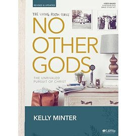 No Other Gods: The Unrivaled Pursuit of Christ, Bible Study Book (Kelly Minter)
