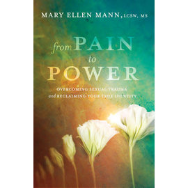 From Pain to Power: Overcoming Sexual Trauma and Reclaiming Your True Identity (Mary Ellen Mann), Paperback