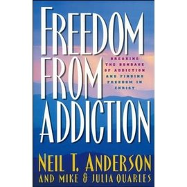 Freedom from Addiction: Breaking the Bondage of Addiction and Finding Freedom in Christ (Neil Anderson), Paperback