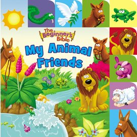 The Beginner's Bible: My Animal Friends, Board Book