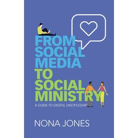 From Social Media to Social Ministry: A Guide to Digital Discipleship (Nona Jones), Paperback