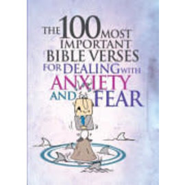 The 100 Most Important Bible Verses for Dealing with Anxiety and Fear, Paperback