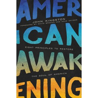 American Awakening: Eight Principles to Restore the Soul of America (John Kingston), Hardcover