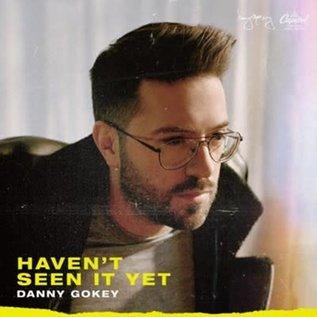 CD - Haven't Seen It Yet (Danny Gokey)