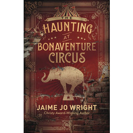The Haunting at Bonaventure Circus (Jaime Jo Wright), Paperback
