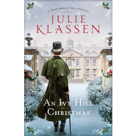 A Tales from Ivy Hill Novella: An Ivy Hill Christmas (Julie Klassen), Paperback
