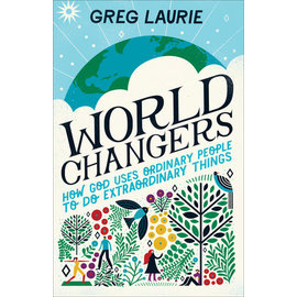 World Changers: How God Uses Ordinary People to Do Extraordinary Things (Greg Laurie), Hardcover