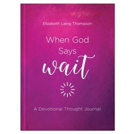 When God Says Wait, A Devotional Thought Journal (Elizabeth Lang Thompson), Hardcover