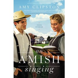 An Amish Singing, Four Stories (Amy Clipston), Paperback