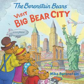The Berenstain Bears Visit Big Bear City (Mike Berenstain)