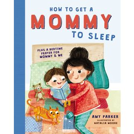 How to Get a Mommy to Sleep (Amy Parker), Hardcover