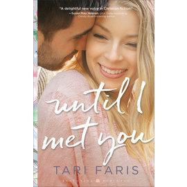 Restoring Heritage #2: Until I Met You (Tari Faris), Paperback