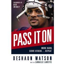 Pass It On: Work Hard, Serve Others... Repeat (Deshaun Watson), Hardcover