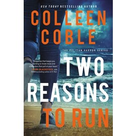 Pelican Harbor #2: Two Reasons to Run (Colleen Coble), Paperback