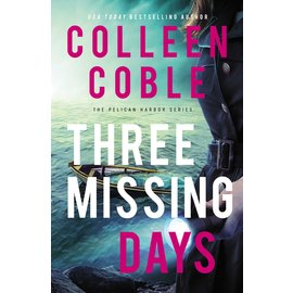 April 2021 PRE-ORDER Pelican Harbor #3: Three Missing Days (Colleen Coble), Paperback
