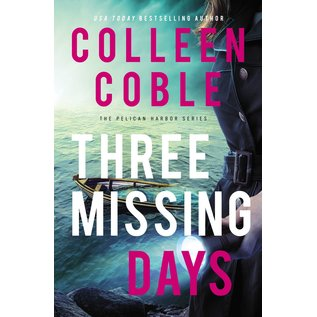 Pelican Harbor #3: Three Missing Days (Colleen Coble), Paperback