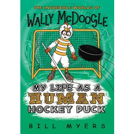 The Incredible Worlds of Wally McDoogle: My Life as a Human Hockey Puck (Bill Myers), Paperback