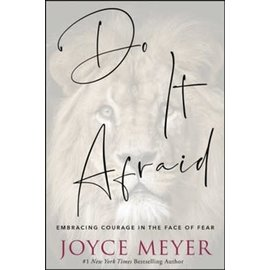 Do It Afraid: Embracing Courage in the Face of Fear (Joyce Meyer), Hardcover