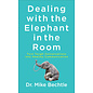 Dealing with the Elephant in the Room: Turn Tough Conversations into Healthy Communication (Dr. Mike Bechtle), Mass Market Paperback