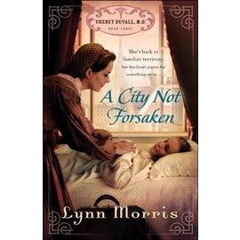 Cheney Duvall M.D. #3: A City Not Forsaken (Lynn Morris), Paperback