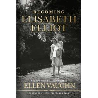 Becoming Elisabeth Elliot (Ellen Vaughn), Hardcover