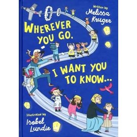Wherever You Go, I Want You to Know (Melissa Kruger), Hardcover