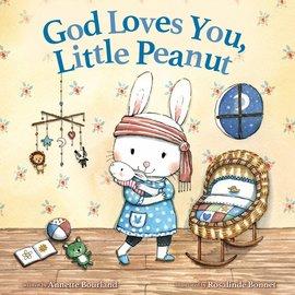 God Loves You, Little Peanut (Annette Bourland), Hardcover