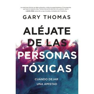 Alejate de las Personas Toxicas (When to Walk Away, Gary Thomas), Paperback