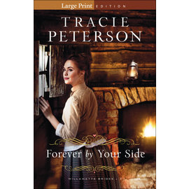 Willamette Brides #3: Forever by Your Side, Large Print (Tracie Peterson), Paperback