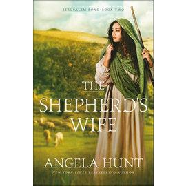Jerusalem Road #2: The Shepherd's Wife (Angela Hunt), Paperback