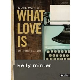 What Love Is, Bible Study Book (Kelly Minter)