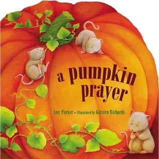 A Pumpkin Prayer (Amy Parker), Board Book