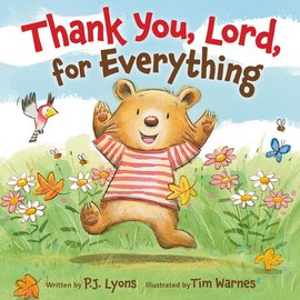 Thank You, Lord, for Everything (P.J. Lyons), Board Book