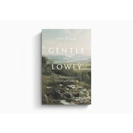 Gentle and Lowly (Dane Ortlund), Hardcover