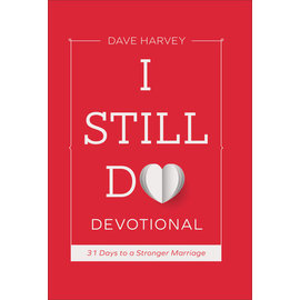 I Still Do Devotional: 31 Days to a Stronger Marriage (Dave Harvey), Hardcover